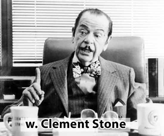 De même, si W. Clemente Stone a créé sa compagnie d'assurance avec un capital de seulement 100 dollars, c'était uniquement de son fait.